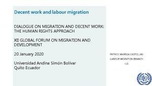 Decent work and labour migration DIALOGUE ON MIGRATION