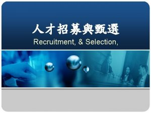 Recruitment Selection Ways Companies Find and Recruit People