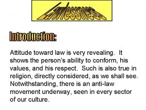 Attitude toward law is very revealing It shows