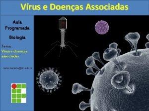 Vrus e Doenas Associadas Aula Programada Biologia Tema