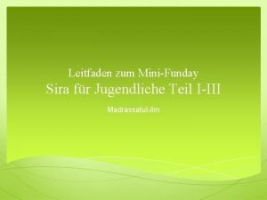 Leitfaden zum MiniFunday Sira fr Jugendliche Teil IIII