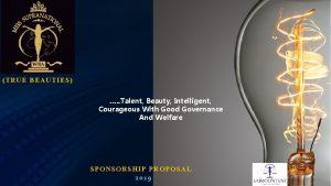 TRUE B EAUTIES Talent Beauty Intelligent Courageous With