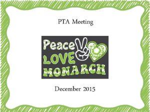 PTA Meeting December 2015 Welcome Pledge of Alligence