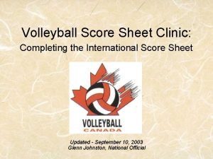 Volleyball Score Sheet Clinic Completing the International Score