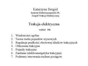 Katarzyna Bergiel Instytut Elektroenergetyki P Zesp Trakcji Elektrycznej