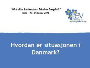 BPA eller institusjon fri eller fengslet Oslo 14