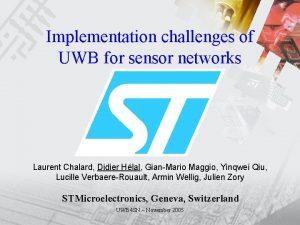 Implementation challenges of UWB for sensor networks Laurent