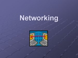 Networking LAN Local Area Network A network is