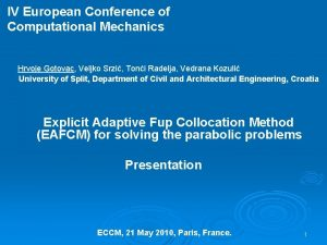 IV European Conference of Computational Mechanics Hrvoje Gotovac