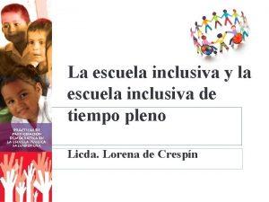 La escuela inclusiva y la escuela inclusiva de