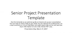 Senior Project Presentation Template Use this template as