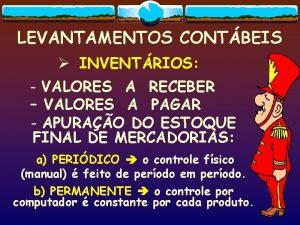 LEVANTAMENTOS CONTBEIS INVENTRIOS VALORES A RECEBER VALORES A