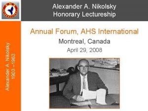 Alexander A Nikolsky Honorary Lectureship Alexander A Nikolsky