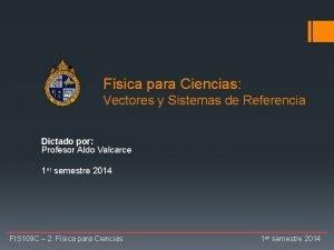 Fsica para Ciencias Vectores y Sistemas de Referencia