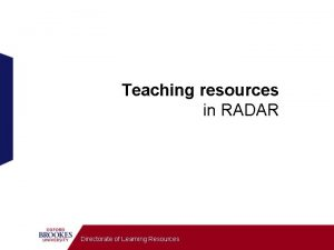 Teaching resources in RADAR Directorate of Learning Resources