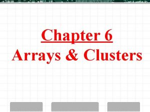 Chapter 6 Arrays Clusters Lab VIEW Arrays Collection