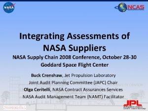 Integrating Assessments of NASA Suppliers NASA Supply Chain