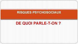 RISQUES PSYCHOSOCIAUX DE QUOI PARLETON Dfinition des Risques