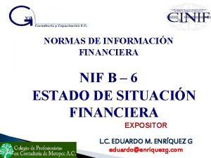 NORMAS DE INFORMACIN FINANCIERA NIF B 6 ESTADO