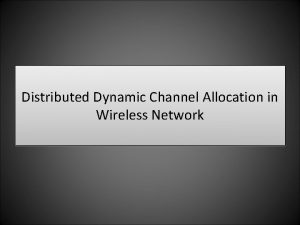 Distributed Dynamic Channel Allocation in Wireless Network Channel
