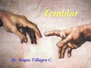 Temblor Dr Roque Villagra C Definicin Se trata