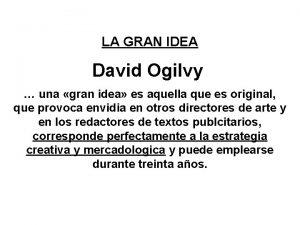 LA GRAN IDEA David Ogilvy una gran idea
