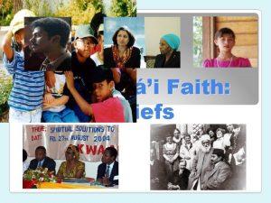 The Bahi Faith Beliefs The Bahi Faith is