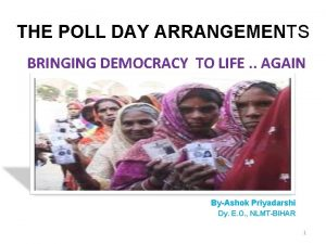 THE POLL DAY ARRANGEMENTS BRINGING DEMOCRACY TO LIFE