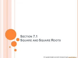 SECTION 7 1 SQUARE AND SQUARE ROOTS Copyright