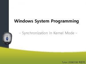 Windows System Programming Synchronization In Kernel Mode Tutor