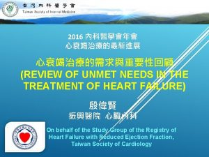 2016 REVIEW OF UNMET NEEDS IN THE TREATMENT