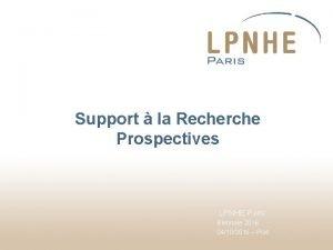 Support la Recherche Prospectives LPNHE Paris Biennale 2016