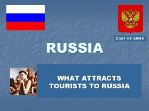 RUSSIA COAT OF ARMS WHAT ATTRACTS TOURISTS TO