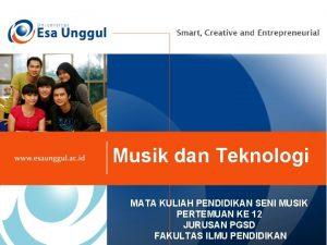 Musik dan Teknologi MATA KULIAH PENDIDIKAN SENI MUSIK