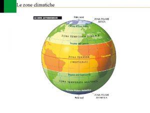 Le zone climatiche Le zone climatiche Pag 11