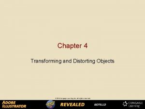 Chapter 4 Transforming and Distorting Objects Transforming Objects