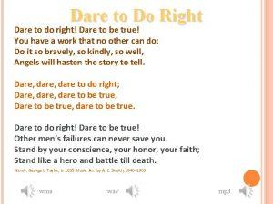 Dare to Do Right Dare to do right