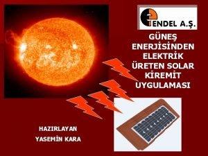 GNE ENERJSNDEN ELEKTRK RETEN SOLAR KREMT UYGULAMASI HAZIRLAYAN