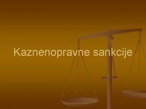 Kaznenopravne sankcije Openito o kaznenopravnim sankcijama n n
