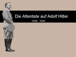 Die Attentate auf Adolf Hitler 1939 1945 Das