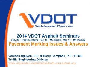 2014 VDOT Asphalt Seminars Feb 20 Fredericksburg Feb
