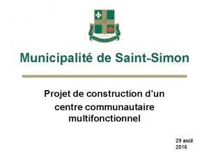 Municipalit de SaintSimon Projet de construction dun centre