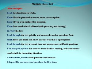 Multiple choice test Test strategies Read the directions