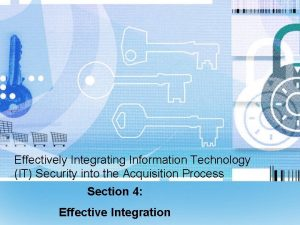 Effectively Integrating Information Technology IT Security into the