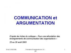 COMMUNICATION et ARGUMENTATION Daprs les Actes du colloque
