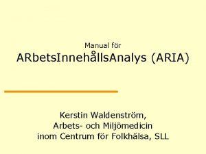 Manual fr ARbets Innehlls Analys ARIA Kerstin Waldenstrm