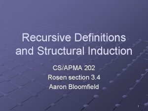 Recursive Definitions and Structural Induction CSAPMA 202 Rosen
