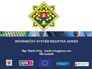 INFORMAN SYSTM REGISTRA ADRIES Mgr Martin Iring martin