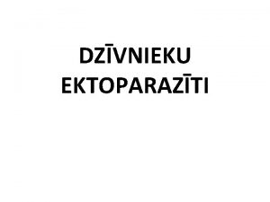 DZVNIEKU EKTOPARAZTI EKTOPARAZTI EKTOPARAZTU SEZONL AKTIVITTE RUDENS PAVASARIS