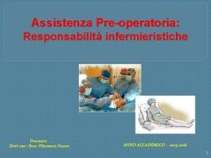 Assistenza Preoperatoria Responsabilit infermieristiche Docente Dott ssa Suor